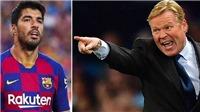 Ronald Koeman bị chỉ trích vì loại Luis Suarez qua điện thoại