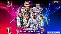Soi kèo nhà cái. Juventus vs Lyon. Lượt về vòng 1/8 Cúp C1. Trực tiếp K+PC