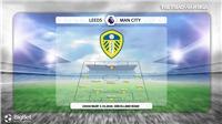 Kèo Man City. Trực tiếp Leeds vs Man City. Vòng 4 Ngoại hạng Anh. Trực tiếp K+ PM