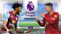 Soi kèo nhà cái Aston Villa vs Liverpool. Ngoại hạng Anh. Trực tiếp K+PM