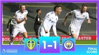 Leeds 1-1 Man City: Sắm trung vệ đắt giá, Man City vẫn mất điểm vì sai lầm hàng thủ