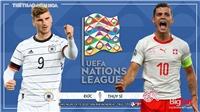 Soi kèo nhà cái. Đức vs Thụy Sĩ. Vòng bảng UEFA Nations League. Trực tiếp K+PC, BĐTV