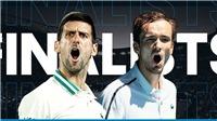 Trực tiếp Djokovic vs Medvedev (15h30 ngày 21/2). TTTV trực tiếp tennis chung kết Úc mở rộng