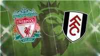Liverpool 0-1 Fulham: Thi đấu bế tắc, Liverpool tiếp tục gây thất vọng
