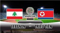 Soi kèo Liban vs Triều Tiên (23h00 ngày 17/01). Dự đoán bóng đá. VTV6, VTV5 trực tiếp bóng đá