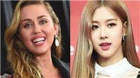 Chờ đợi màn hợp tác giữa Miley Cyrus và Rose Blackpink?