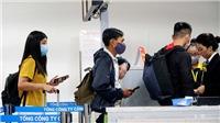 Dịch COVID-19: Tạm dừng nhập cảnh đối với tất cả người nước ngoài vào Việt Nam