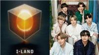 BTS và TXT sẽ xuất hiện trong tập cuối của 'I-LAND'