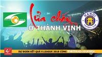 Dự đoán vòng 10 V-League 2018: Lửa cháy ở thành Vinh