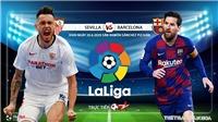 Soi kèo bóng đá Sevilla vs Barcelona. Trực tiếp bóng đá Vòng 30 La Liga. Trực tiếp BĐTV