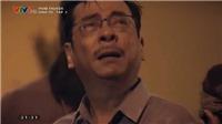 Sinh tử: Chủ tịch tỉnh Trần Nghĩa diễn xuất thần trong màn khóc 'thương dân như con'