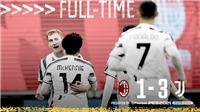Milan 1-3 Juventus: Chiesa lập cú đúp, Juve chấm dứt chuỗi bất bại của Milan