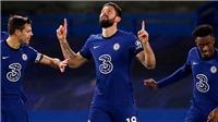 Chelsea 2-0 Newcastle: Giroud, Werner lập công, Chelsea trở lại top 4