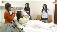 'Bad Luck - Lời nguyền tuổi 17' tập 15: Lỡ lời nguyền rủa MC nổi tiếng, An bị đe doạ ngay trong bệnh viện