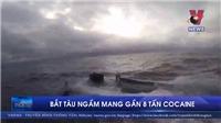 VIDEO: Cảnh truy đuổi và bắt tàu ngầm mang gần 8 tấn cocaine đầy kịch tính