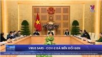 VIDEO: Virus SARS-CoV-2 đã biến đổi gen