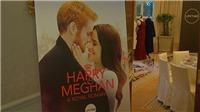 Ra mắt bộ phim về chuyện tình Hoàng tử Hary và Meghan Markle