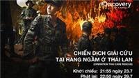 Phim 'Chiến dịch giải cứu tại hang ngầm ở Thái Lan' lên sóng Discovery