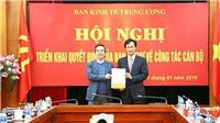 Ông Nguyễn Hữu Nghĩa được bổ nhiệm làm Phó trưởng Ban Kinh tế Trung ương