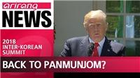Hàn Quốc thuyết phục Tổng thống Trump chọn Panmunjom là nơi tổ chức thượng đỉnh Mỹ - Triều