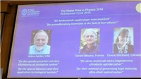 Nobel Vật lý 2018 mở ra các lĩnh vực nghiên cứu mới và các ứng dụng công nghiệp và y tế rộng lớn