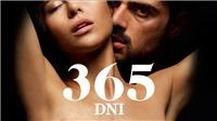 '365 Days' trở thành phim hot nhất Netflix tuần qua, đạt 3 cột mốc khủng