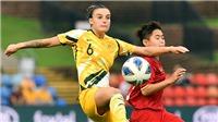 Thua đậm Australia, tuyển nữ Việt Nam vẫn đáng khen