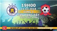 Dự đoán có thưởng vòng 1 V-League 2018: Trận Hà Nội – Hải Phòng