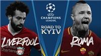 Video bàn thắng và clip highlights Roma 4-2 Liverpool (Tổng 6-7)