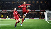 Video Watford 0-3 Liverpool: The Kop tiếp tục bám đuổi Man City