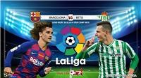 Trực tiếp bóng đá: Barcelona đấu với Real Betis (2h00, 26/8), Bóng đá Tây Ban Nha. BĐTV trực tiếp