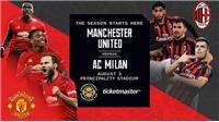 Trực tiếp bóng đá: MU vs Milan (23h30 hôm nay). Trực tiếp ICC 2019. FPT Play
