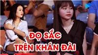 """Bạn gái Quang Hải và Đoàn Văn Hậu """"đọ sắc"""" trên khán đài"""