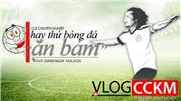 """Vlog CCKM - Cận cảnh bóng đá Việt. Số 21: CLB chuyên nghiệp hay thứ bóng đá """"ăn bám"""" ở Việt Nam?"""