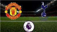 Xem trực tiếp bóng đá MU vs Tottenham ở đâu? Link trực tiếp bóng đá Anh
