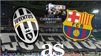 Xem trực tiếp trận Barcelona vs Juventus ở đâu, kênh nào?
