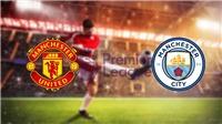 Link xem trực tiếp MUvs Man City. Trực tiếp bóng đá Anh hôm nay