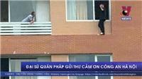 VIDEO: Đại sứ quán Pháp cảm ơn Công an Hà Nội vì kịp thời phát hiện một vị khách Pháp có ý thuê phòng định tự sát