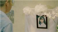 VIDEO đoạn kết 'Những cô gái trong thành phố': Lan qua đời, Tùng - Mai còn nặng lòng?
