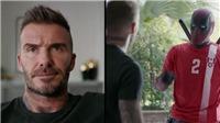 'Thánh lầy' Deadpool dùng vé World Cup để xin Beckham tha lỗi