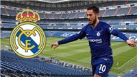 CHUYỂN NHƯỢNG Real Madrid: Chốt ngày ra mắt Eden Hazard. Bán 11 cầu thủ lấy tiền mua sắm