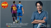 HOT TREND Thể thao cùng BLV Trương Anh Ngọc. Số 7: Messi và Ronaldo đá bóng đến bao nhiêu tuổi?