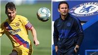 Bóng đá hôm nay 26/8: Chelsea được khuyên mua Messi. MU mượn người hùng Champions League