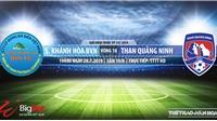 Trực tiếp bóng đá: Khánh Hòa vs Quảng Ninh (19h00 hôm nay), V League 2019