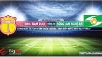 Trực tiếp bóng đá Nam Định vs SLNA (17h00, 28/07), V-League 2019