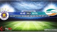 Trực tiếp bóng đá: Hà Nội vs Viettel (19h00 hôm nay). Soi kèo Hà Nội đấu với Viettel, V League 2019