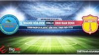 Trực tiếp bóng đá: Khánh Hòa đấu với Nam Định (19h00 hôm nay), V League 2019. Soi kèo bóng đá Việt Nam