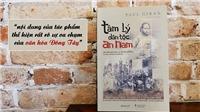 Sách 'Tâm lý dân tộc An Nam' của Paul Giran: Sắc sảo nhưng nhiều tranh cãi về người Việt