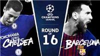 Link xem trực tiếp trận Chelsea - Barcelona (02h45, 21/2)