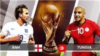 Link xem trực tiếp World Cup 2018. Trực tiếp Tunisia vs Anh